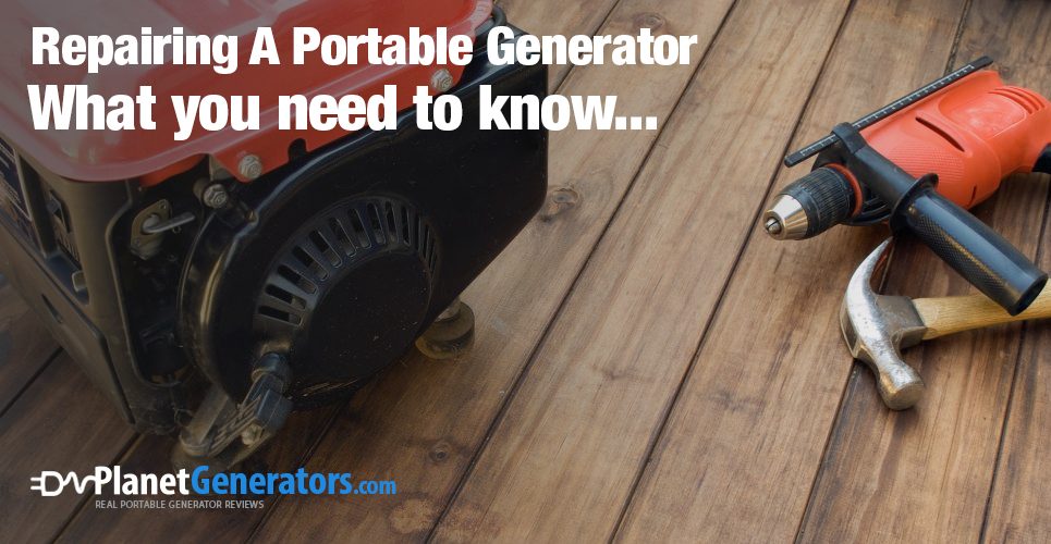 Repairing A Portable Generator – What You Need To know | (Updated